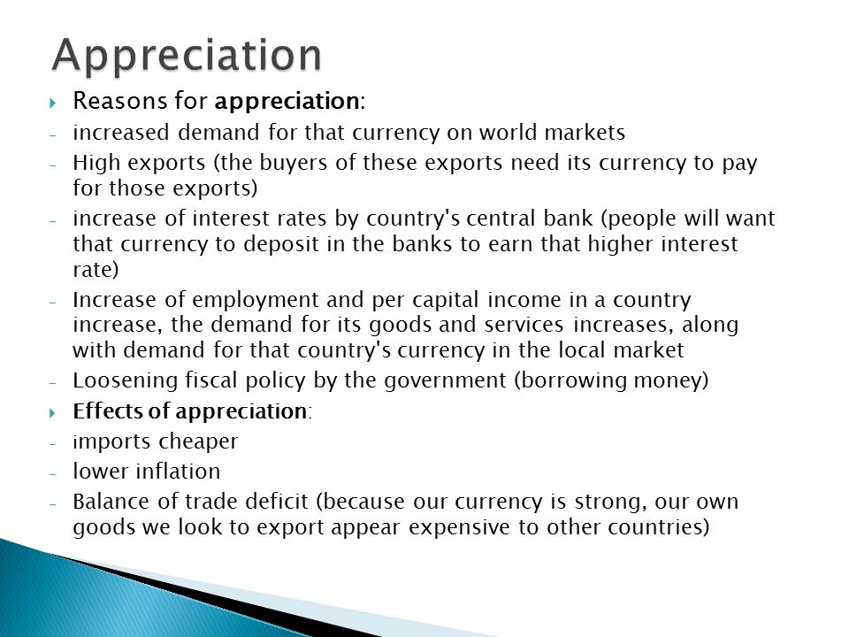 appreciation and its effects on interest A simplified explanation of the effects of an appreciation in the currency (exports  more expensive imports cheaper effects on consumers, firms,.