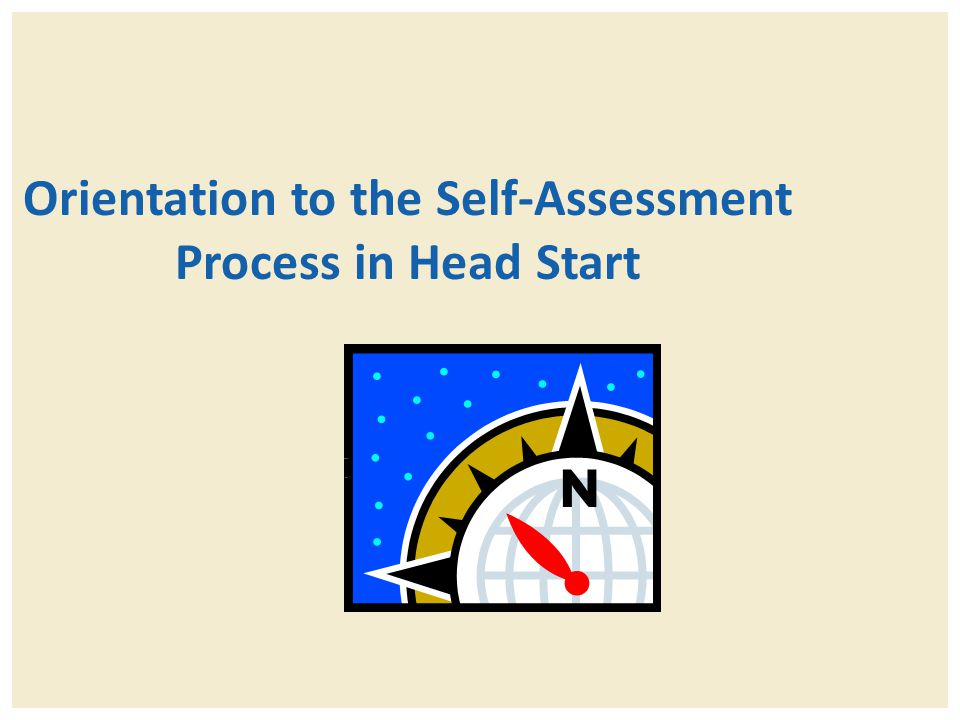 Orientation to the Self-Assessment Process in Head Start