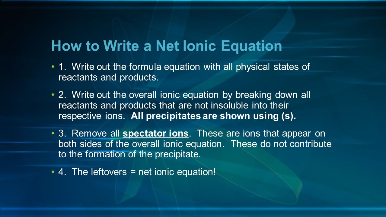 write the net ionic equation for the following reaction The aquated ions are not considered in the net ionic equations only the materials that precipitate or are evolved as gases are of interest ba^(2+) + so_4^(2-) rarr baso_4(s)darr barium sulfate is reasonably insoluble.