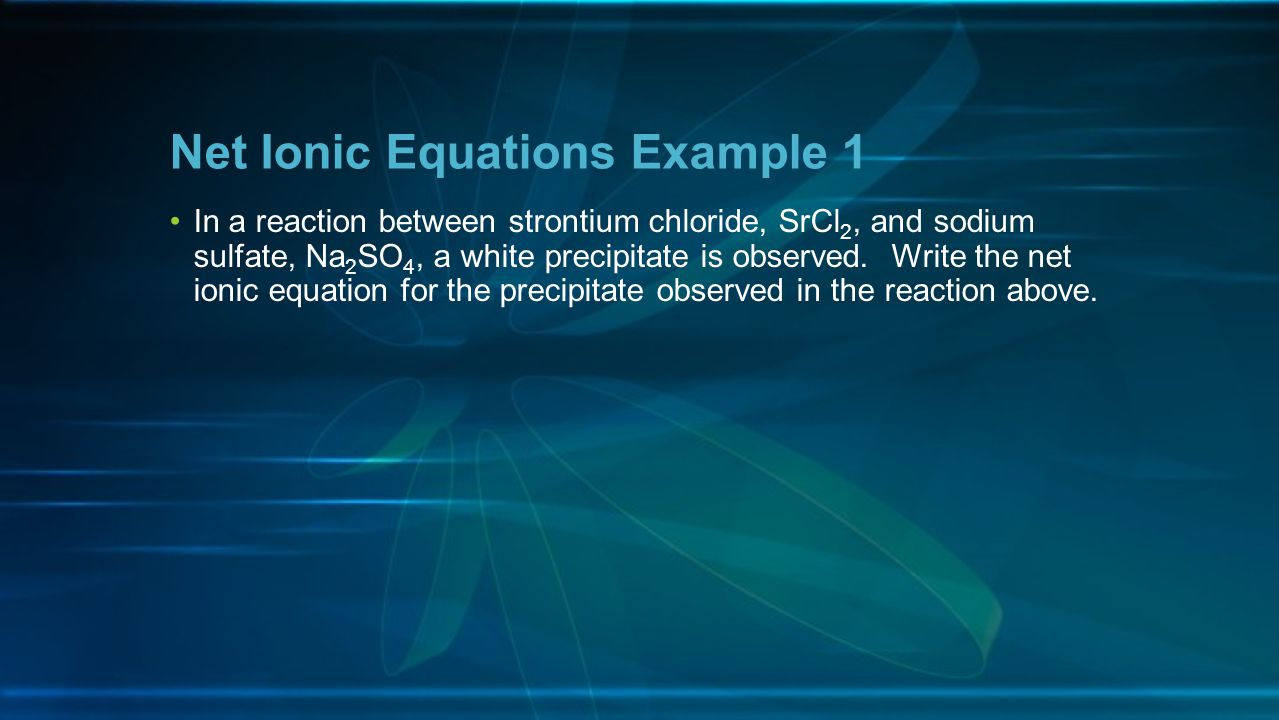 Net Ionic Equations Example 1