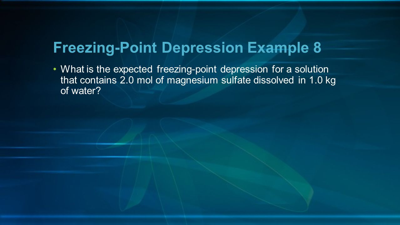 Freezing-Point Depression Example 8