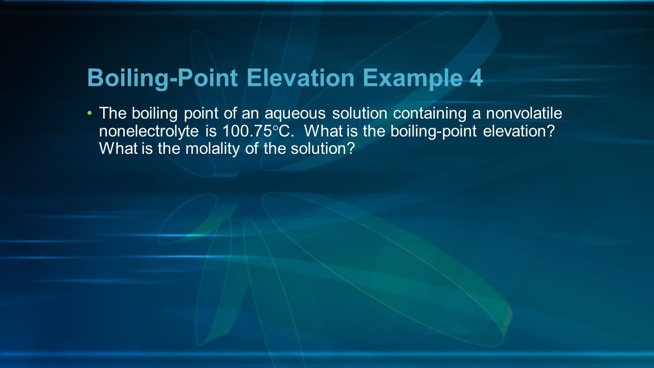 Boiling-Point Elevation Example 4