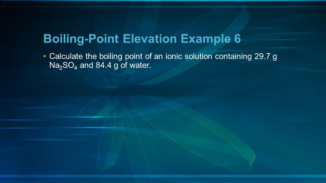 Boiling-Point Elevation Example 6