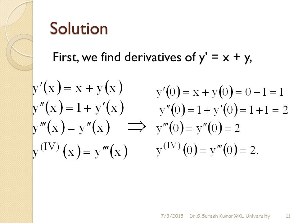 Solution First, we find derivatives of y = x + y, 4/17/2017