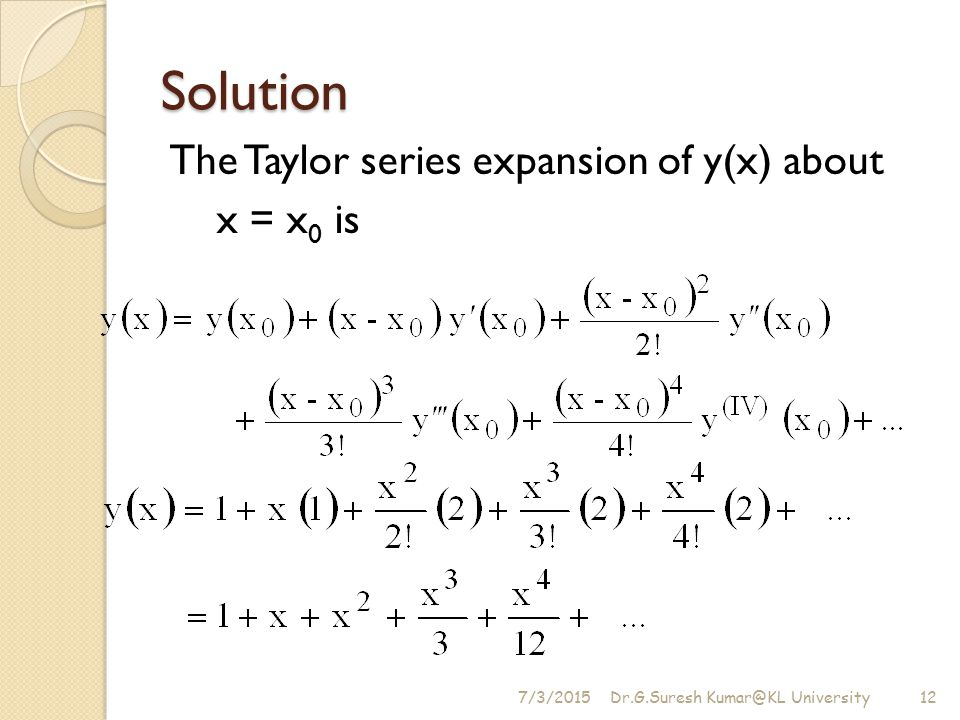 Solution The Taylor series expansion of y(x) about x = x0 is 4/17/2017