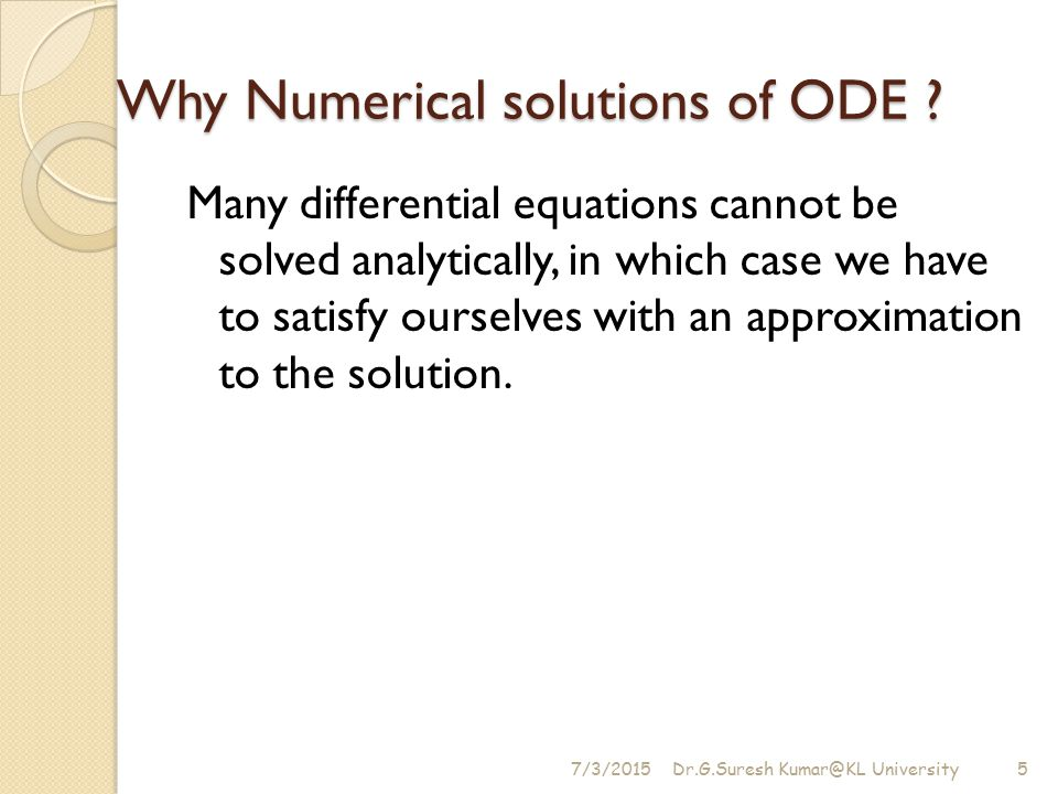 Why Numerical solutions of ODE