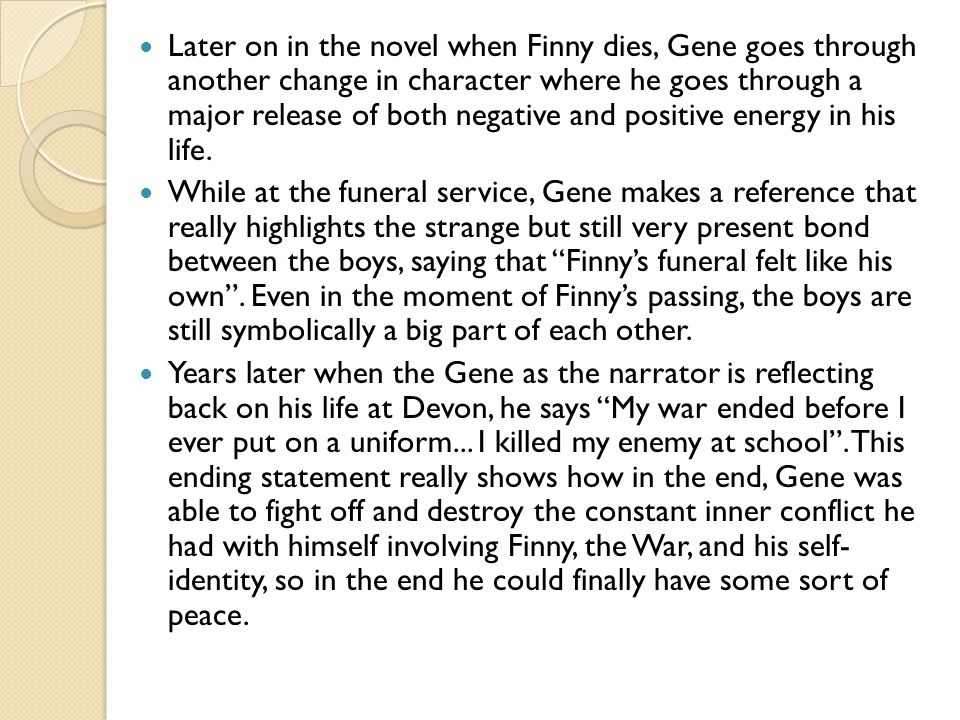 an analysis of the relationship and the bond between gene and finny in the novel a separate peace by Get an answer for 'what is revealed as each boy assumes that the attention he attracts between gene and finny gene was envious of finny in a separate peace.