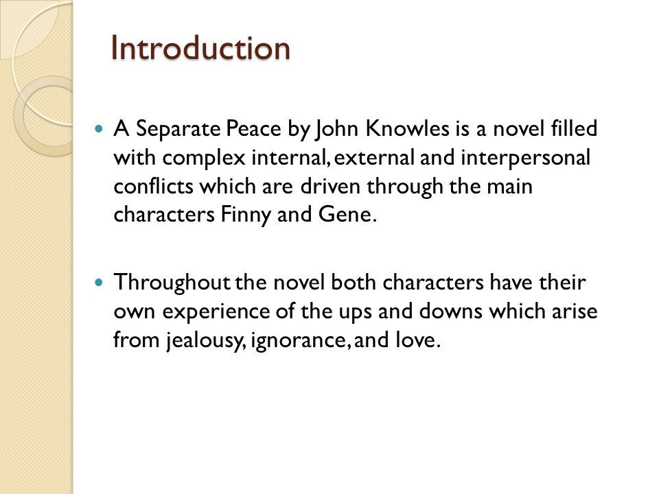 a look at the five main characters in john knowles a separate peace What is the main character (gene)'s key decision in a separate peace by john knowles is it when brinker influences him to enlist in the army, or when gene pushes his best friend finny off the tree branch please help me clarify this, i'm so confused i've read the book over and over thanks.