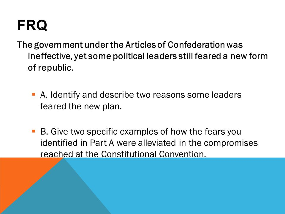 articles of confederation frq Unit 1 - constitutional underpinnings 2000, 1 - articles of  confederation (sample, scoring commentary) 2001, 1 - formal and informal  amendments.