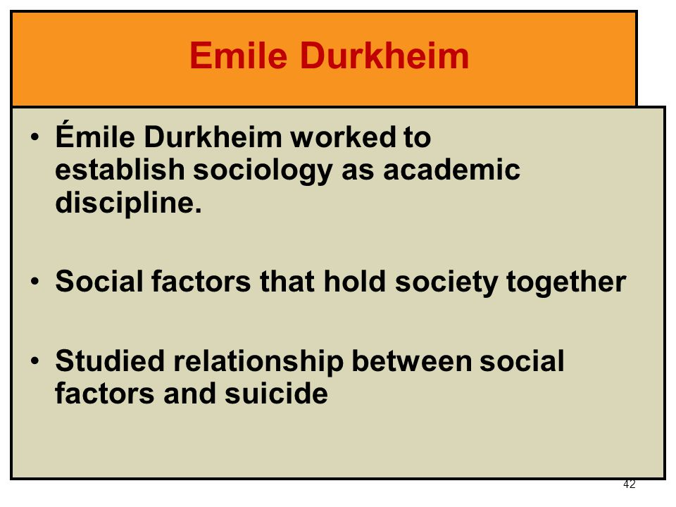 """the work of emile durkheim and the scientific method applied to sociology Frequently referred to as """"the father of sociology"""", emile durkheim was one of the most influential and high-ranking individuals in contemporary social thought his work has stimulated great levels of achievement for many years amongst sociologists in terms of studying civil societies, cultural ."""