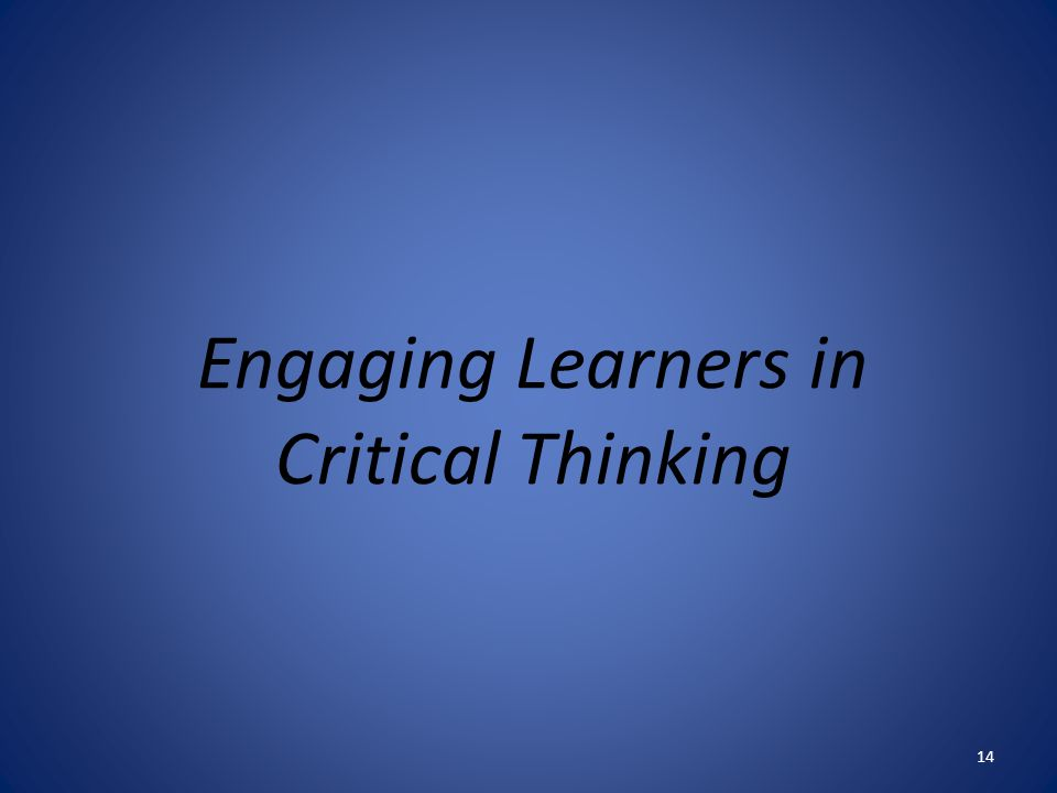 Engaging Learners in Critical Thinking