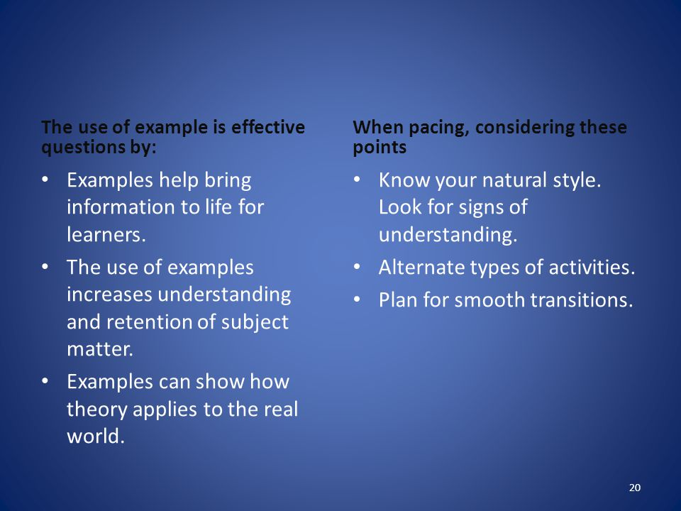 Examples help bring information to life for learners.