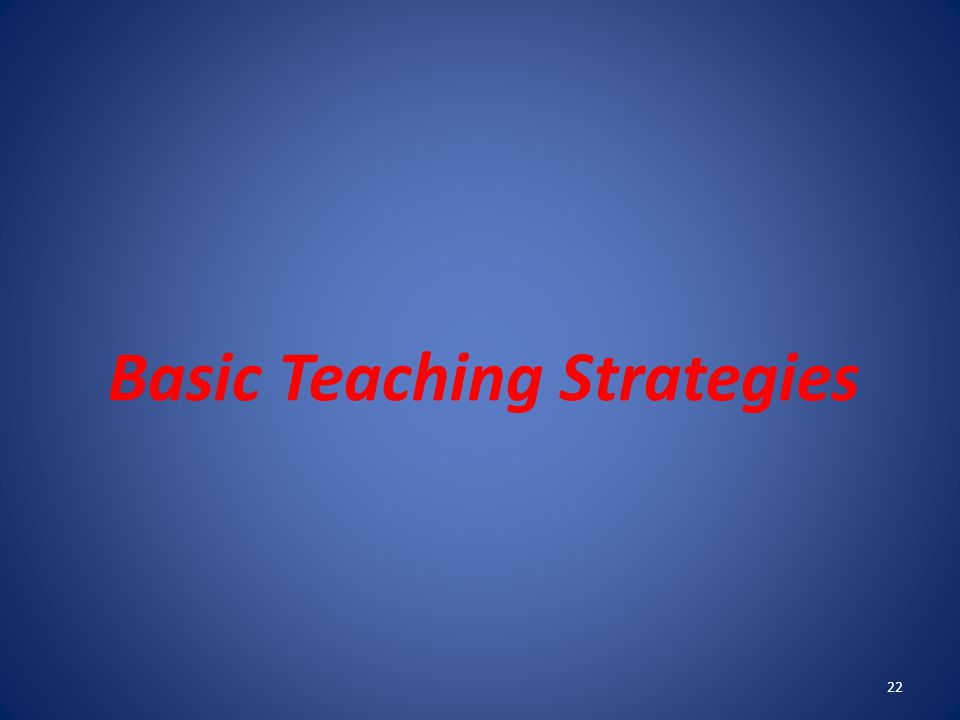 Basic Teaching Strategies
