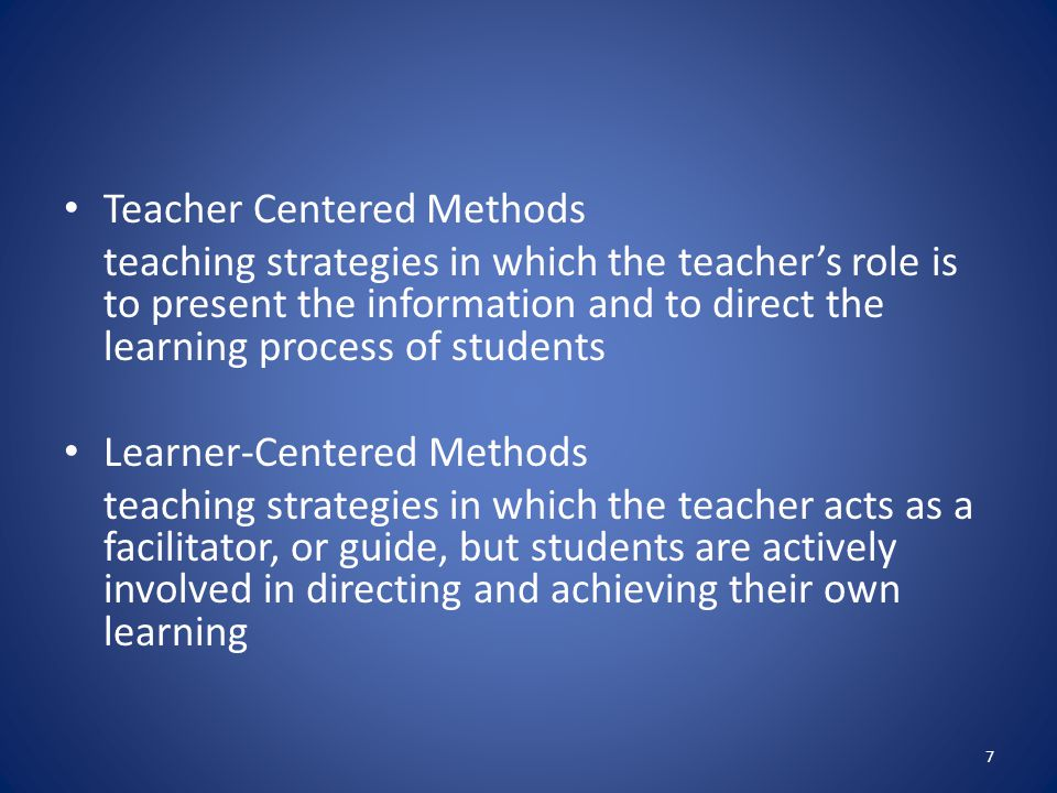 Teacher Centered Methods