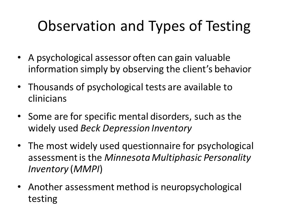 psychological observation Many different research methodologies are used in psychology so many approaches exist because psychologists are interested in a wide range of.