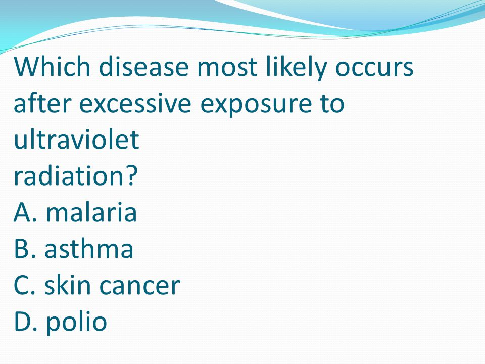 Which disease most likely occurs after excessive exposure to ultraviolet radiation.