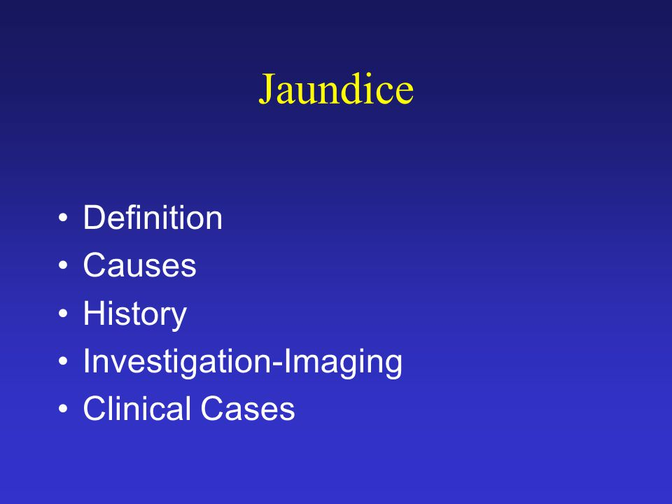 Jaundice Definition Causes History Investigation-Imaging