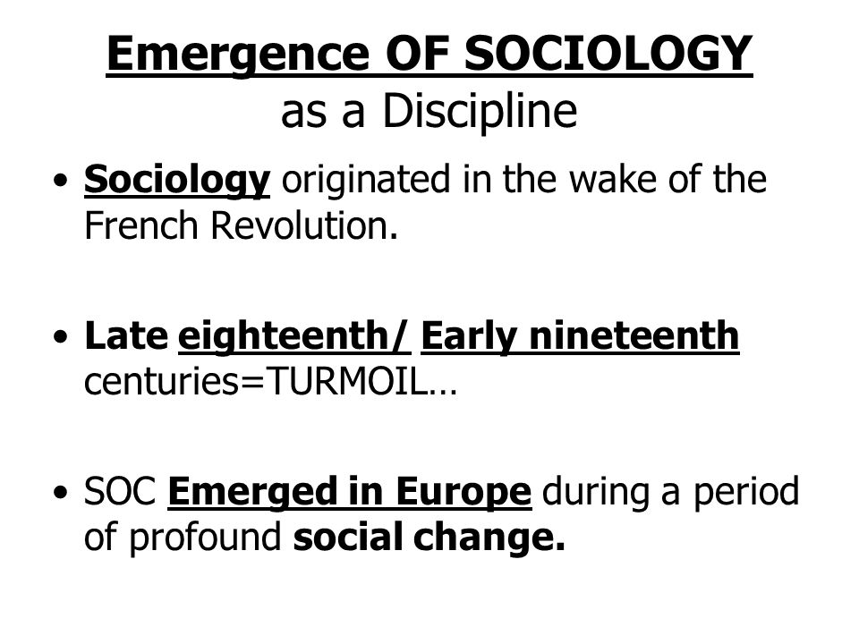 emergence of sociology 33 approximately three quarters of the papers and posters presented at both conferences are classifiable as sociology (see tables 1 and 2)admittedly, a wide definition of sociology was adopted covering several cognate disciplines and allocation to this category was generous.