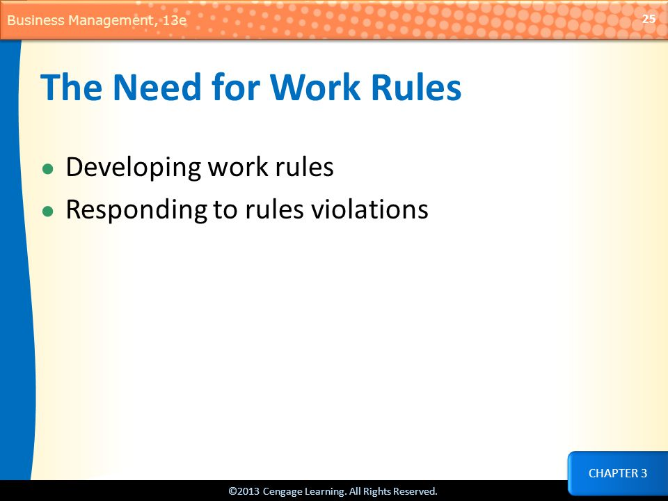 The Need for Work Rules Developing work rules