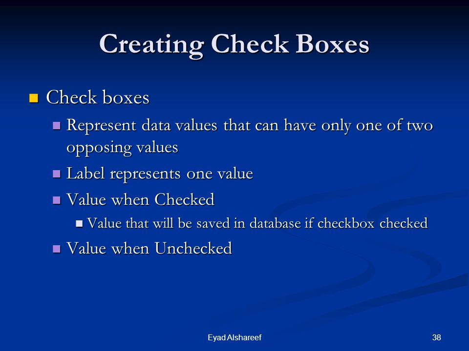 Creating Check Boxes Check boxes
