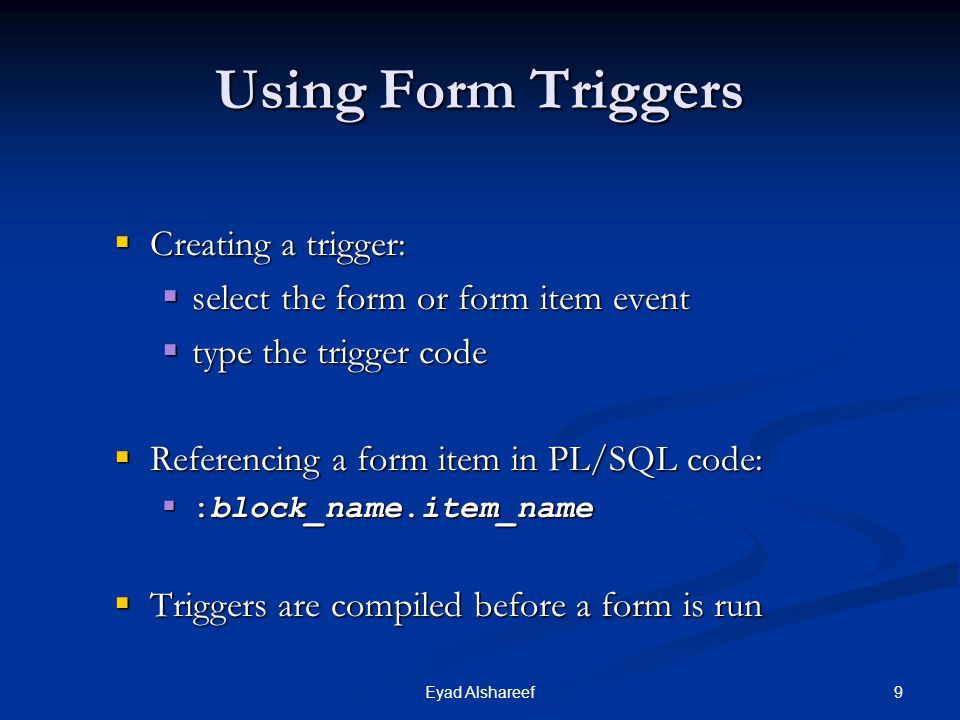 Using Form Triggers Creating a trigger: