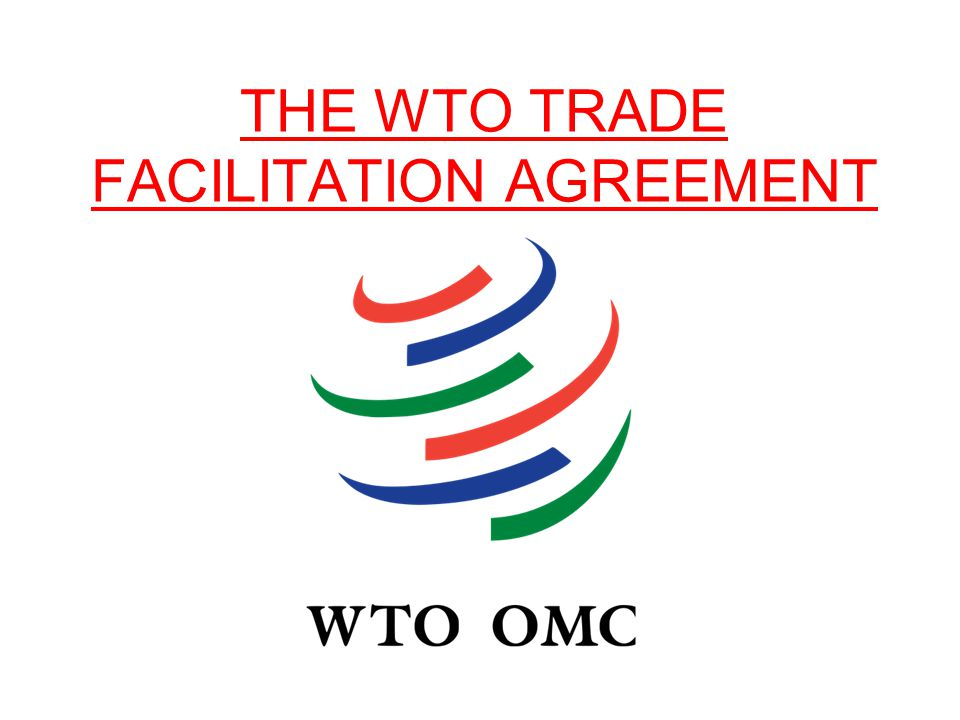 The wto trade facilitation agreement ppt download the wto trade facilitation agreement platinumwayz