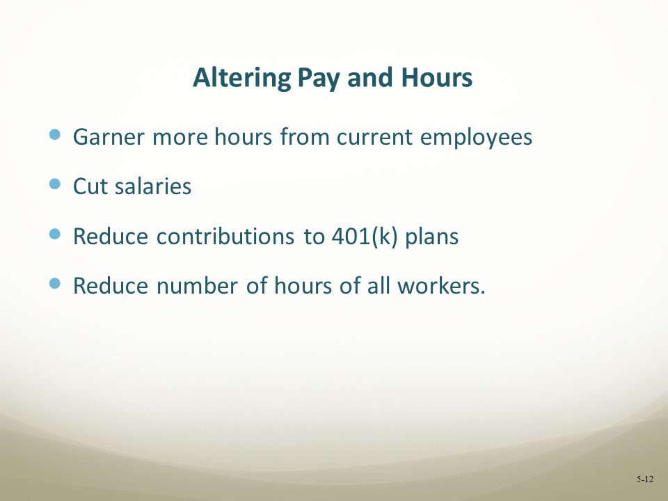 Altering Pay and Hours Garner more hours from current employees