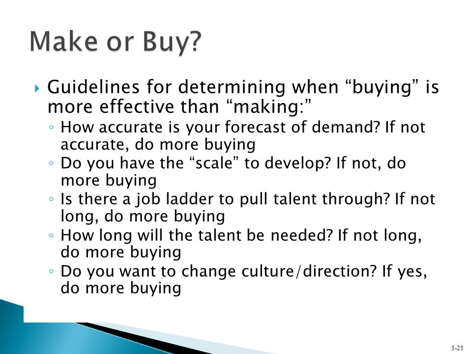 Make or Buy Guidelines for determining when buying is more effective than making: