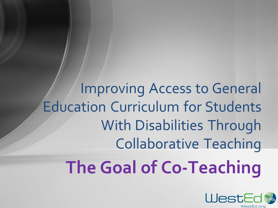 Collaborative Teaching Goals ~ Introduction to co teaching a model for effective