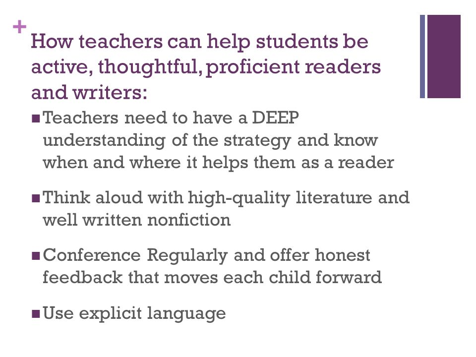 How teachers can help students be active, thoughtful, proficient readers and writers: