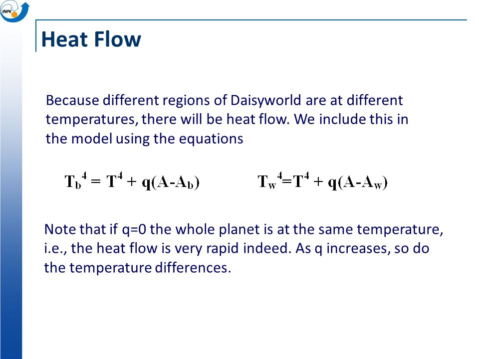 Heat Flow Because different regions of Daisyworld are at different
