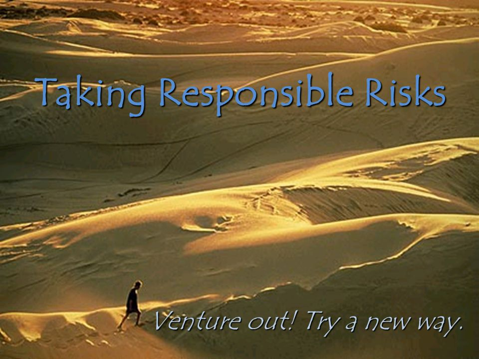 Taking Responsible Risks