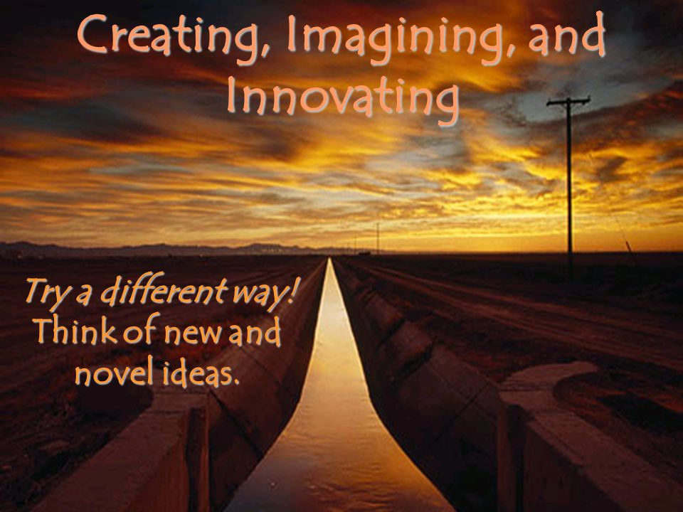 Creating, Imagining, and Innovating