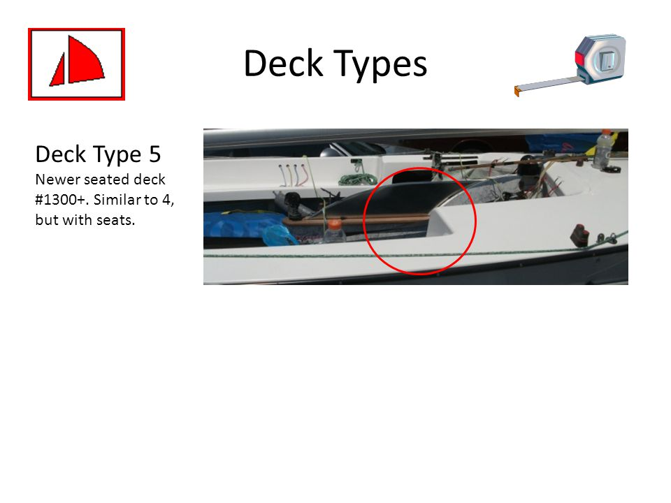 Deck Types Deck Type 5 Newer seated deck # Similar to 4, but with seats.