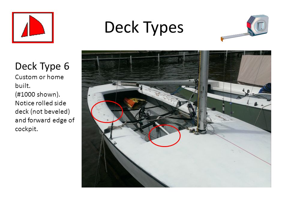 Deck Types Deck Type 6. Custom or home built. (#1000 shown).