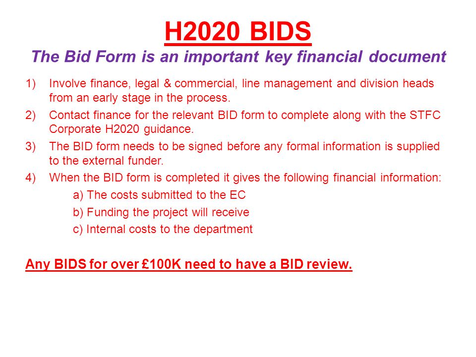H2020 BIDS The Bid Form is an important key financial document