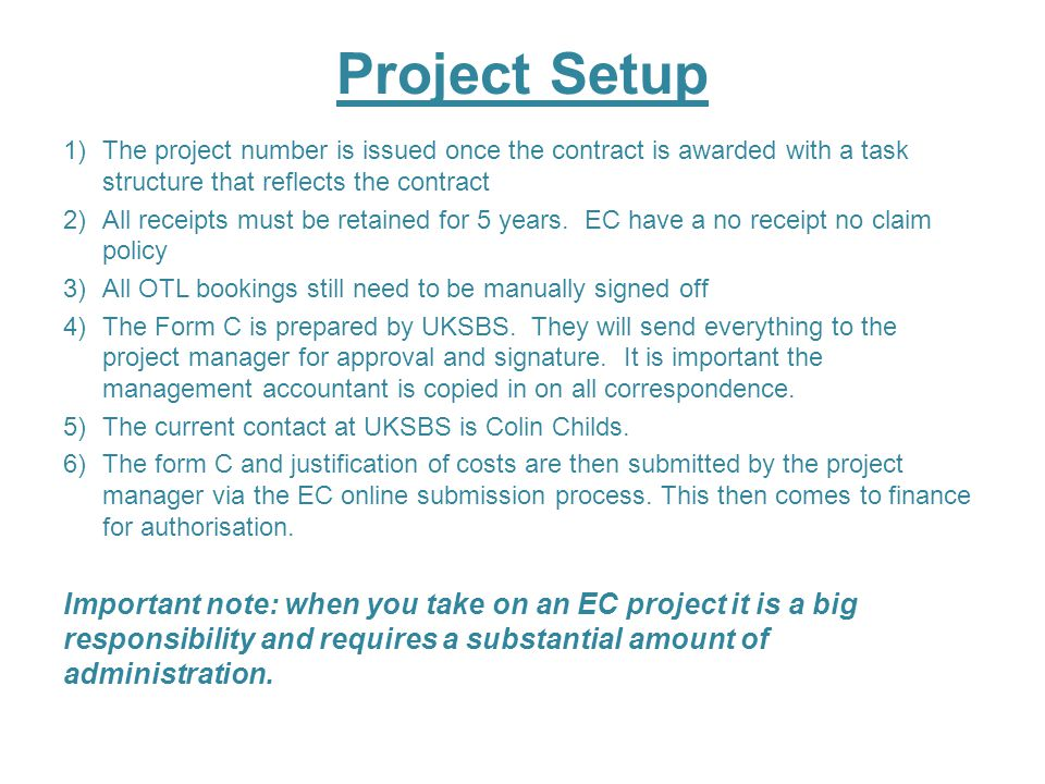Project Setup The project number is issued once the contract is awarded with a task structure that reflects the contract.