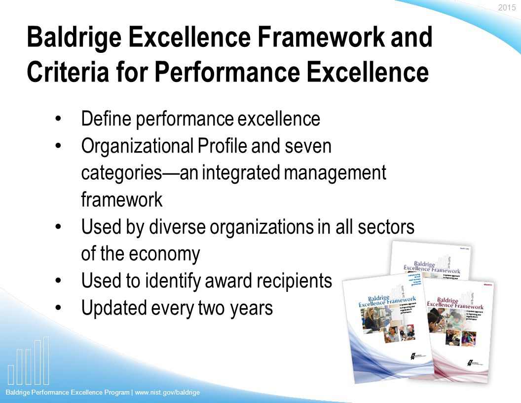 baldrige criteria for performance excellence Notice of request for proposal for quality improvement the plan includes the application of the malcolm baldrige criteria for performance excellence (baldrige criteria) since 1997, the gcdd has studied the baldrige criteria.