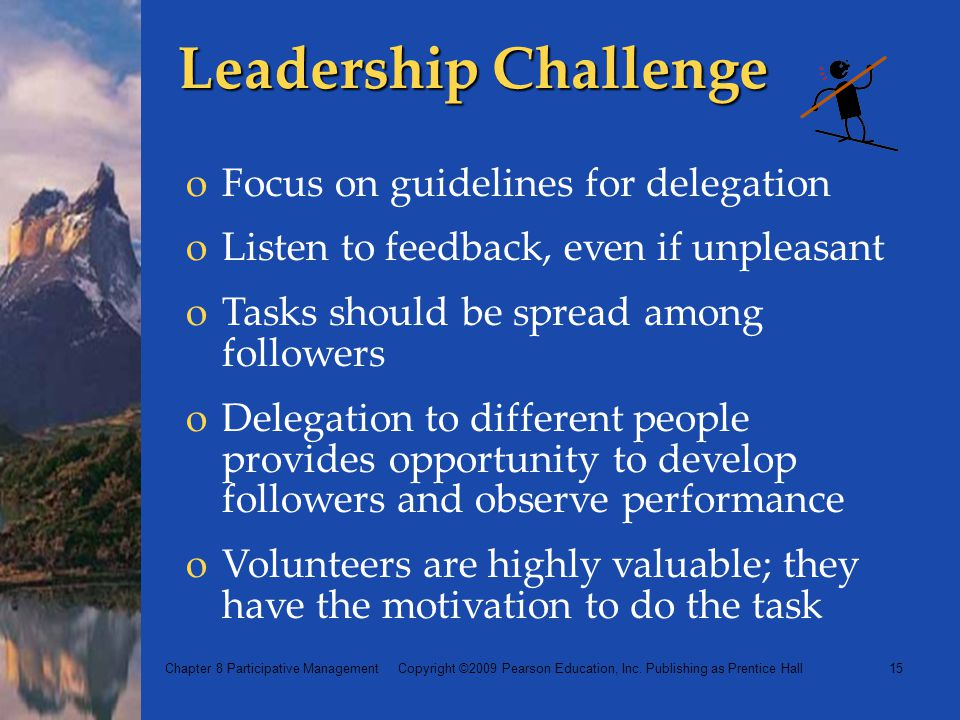 Leadership Challenge Focus on guidelines for delegation