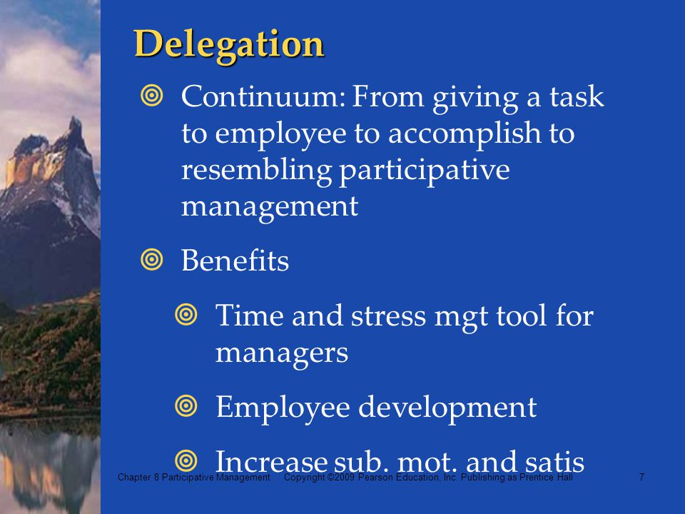 Delegation Continuum: From giving a task to employee to accomplish to resembling participative management.