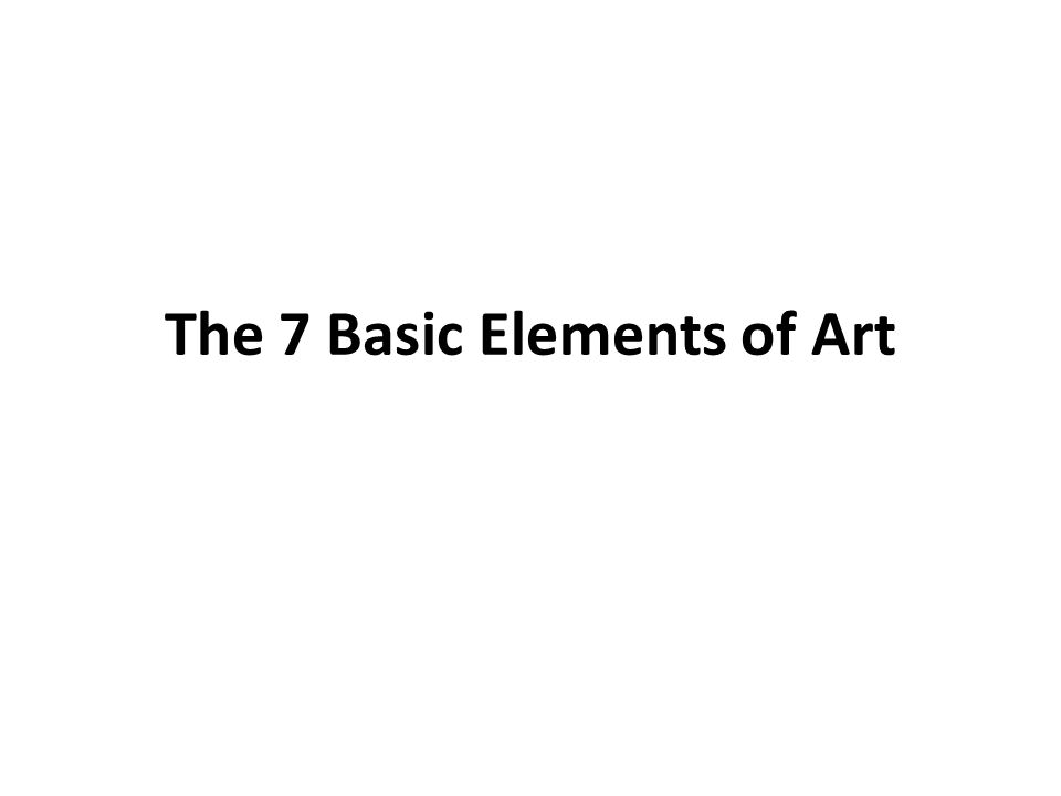 Basic Elements Of Art : The basic elements of art ppt video online download