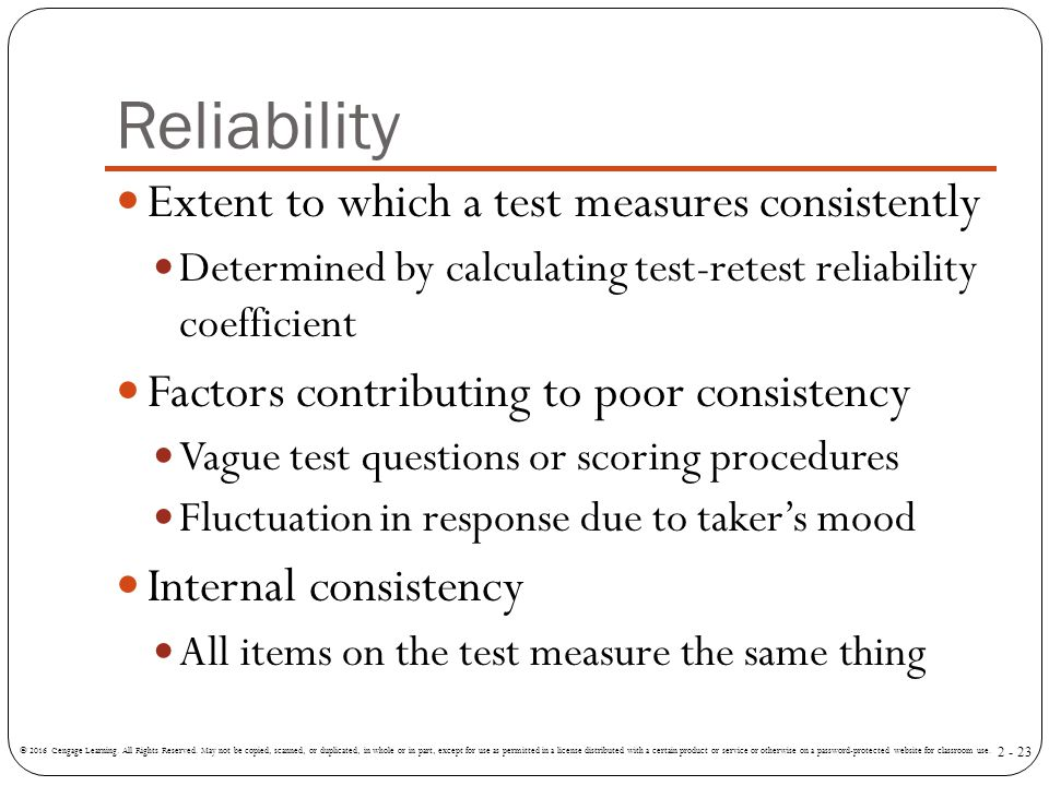 Reliability Extent to which a test measures consistently