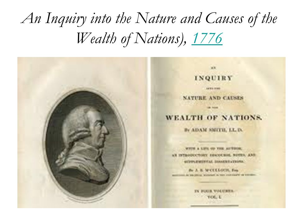 a literary analysis of an inquiry into nature and causes of the wealth of nations The wealth of nations analysis literary devices in the wealth of nations symbolism, imagery, allegory setting  most people just call it the wealth of nations, but the full title of adam smith's book is an inquiry into the nature and causes of the wealth of nations that's because smith really wants to lay o.