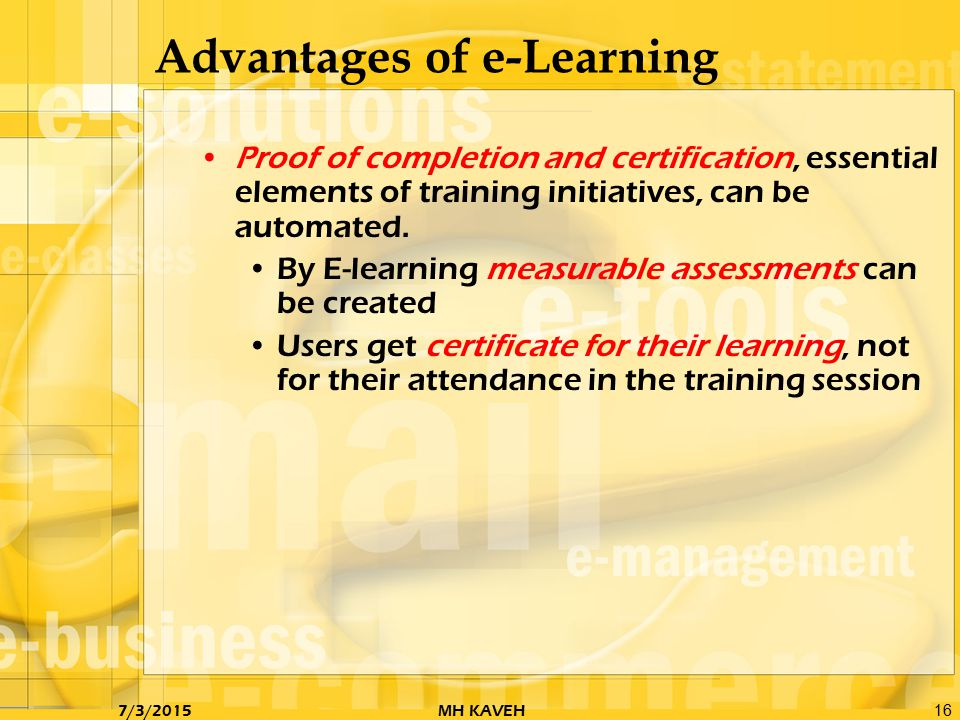 advantages of e learning Tom – great updating up the e-learning benefits while many of these have been around for years, we often forget to apply them to newer technologies (social media, etc), instead thinking of the old standby asynchronous course.