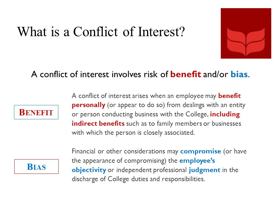 what is conflict of interest The conflicts of interest course describes the most common workplace conflict-of- interest situations and the circumstances in which they arise it is intended to.