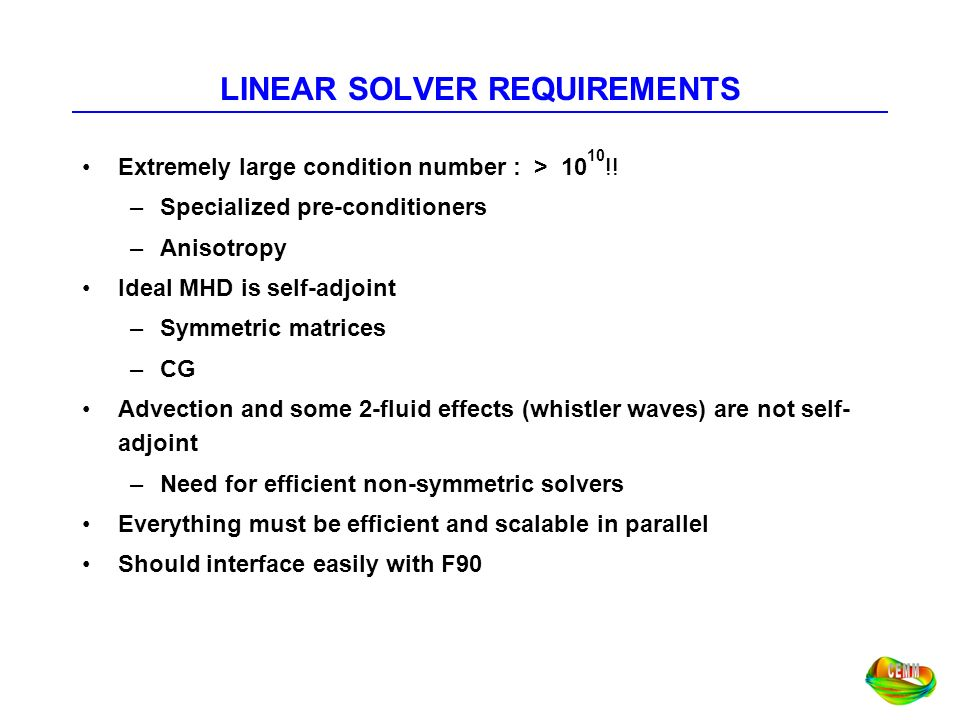 LINEAR SOLVER REQUIREMENTS
