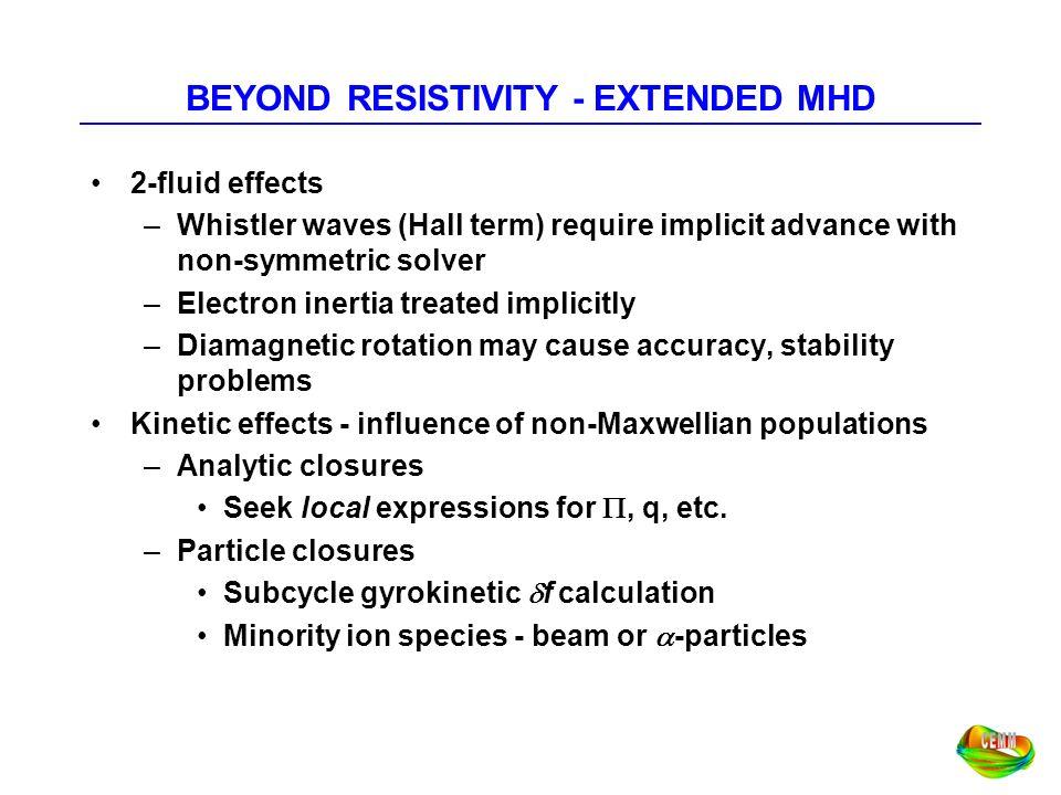 BEYOND RESISTIVITY - EXTENDED MHD