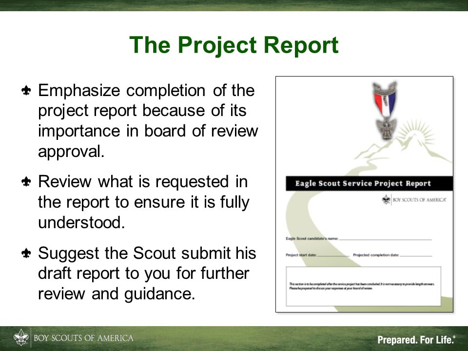 The Project Report Emphasize completion of the project report because of its importance in board of review approval.