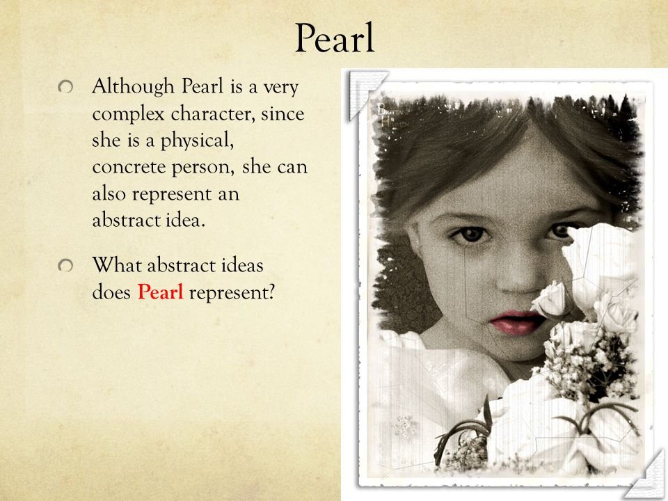an analysis of the symbol of the pearl and the scarlet letter by nathaniel hawthorne If you want to know about pearl as a person, check out her character analysis but she's just as much a symbol as she is a character in her own right: she represents the price of sin and the possibility of redemption hester names her daughter pearl as being of great price—purchased with all she had—her mother's only treasure.