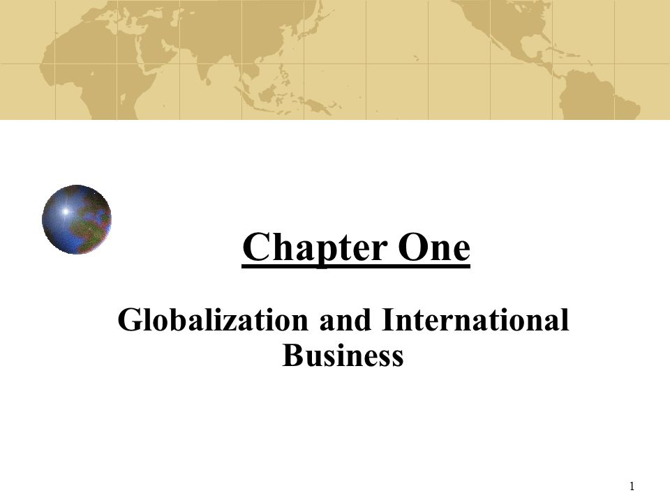 globalization and international business Globalization and international relations have constantly altered culture both  business, academic and a range  international trade and investment and aided by .